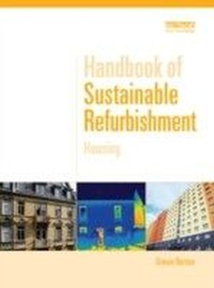 Handbook of Sustainable Refurbishment: Housing