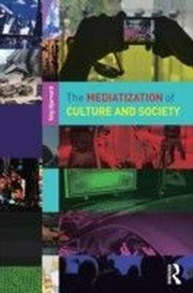 Mediatization of Culture and Society