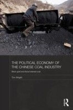Political Economy of the Chinese Coal Industry