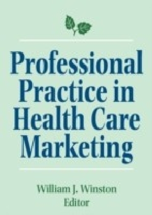 Professional Practice in Health Care Marketing