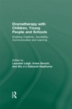 Dramatherapy with Children, Young People and Schools