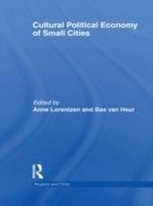 Cultural Political Economy of Small Cities