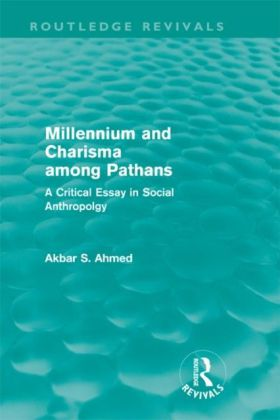 Millennium and Charisma Among Pathans (Routledge Revivals)