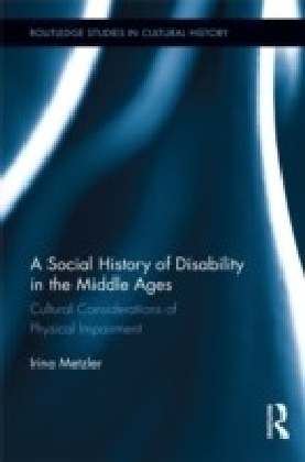 Social History of Disability in the Middle Ages: Cultural Considerations of Physical Impairment