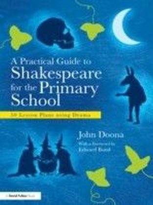 Practical Guide to Shakespeare for the Primary Classroom