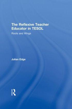 Reflexive Teacher Educator in TESOL