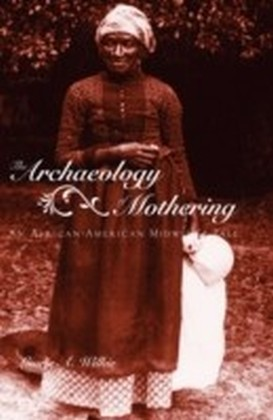 Archaeology of Mothering
