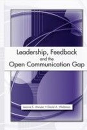 Leadership, Feedback and the Open Communication Gap