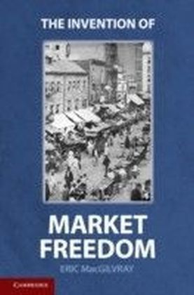 Invention of Market Freedom