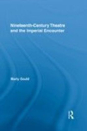 Nineteenth-Century Theatre and the Imperial Encounter