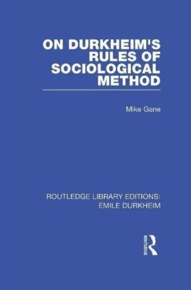 On Durkheim's Rules of Sociological Method (Routledge Revivals)