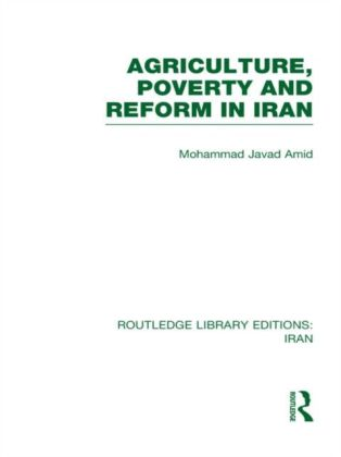 Agriculture, Poverty and Reform in Iran (RLE Iran D)