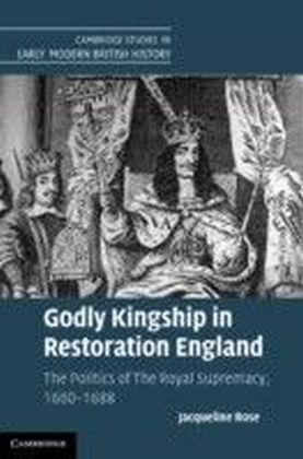 Godly Kingship in Restoration England