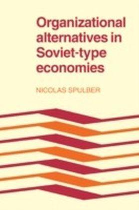 Organizational Alternatives in Soviet-Type Economies