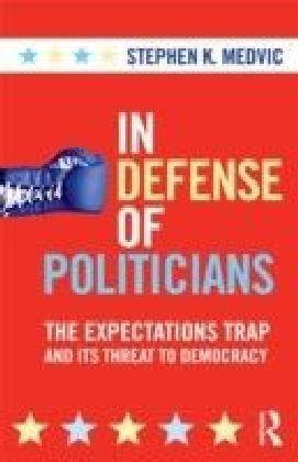In Defense of Politicians