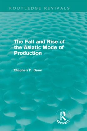 Fall and Rise of the Asiatic Mode of Production (Routledge Revivals)