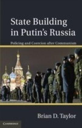 State Building in Putin's Russia