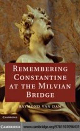 Remembering Constantine at the Milvian Bridge