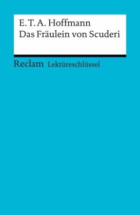 Lektüreschlüssel. E. T. A. Hoffmann: Das Fräulein von Scuderi
