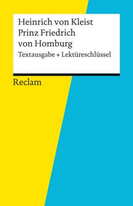Textausgabe + Lektüreschlüssel. Heinrich von Kleist: Prinz Friedrich von Homburg