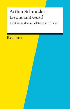 Textausgabe + Lektüreschlüssel. Arthur Schnitzler: Lieutenant Gustl