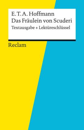 Textausgabe + Lektüreschlüssel. E. T. A. Hoffmann: Das Fräulein von Scuderi