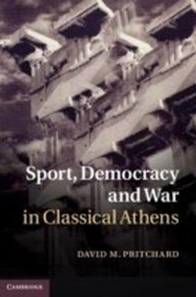 Sport, Democracy and War in Classical Athens