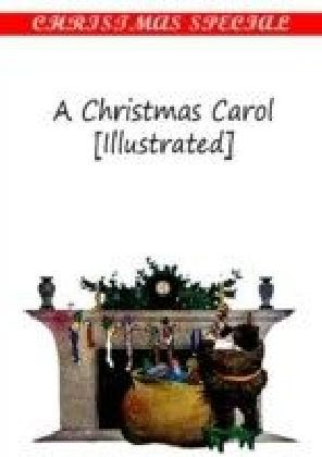 Christmas Carol [Illustrated]