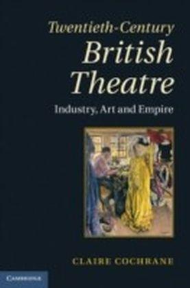 Twentieth-Century British Theatre
