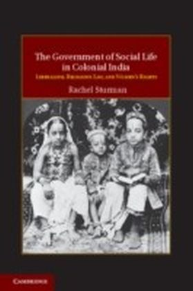 Government of Social Life in Colonial India