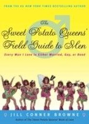 Sweet Potato Queens' Field Guide to Men