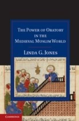 Power of Oratory in the Medieval Muslim World
