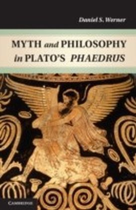Myth and Philosophy in Plato's Phaedrus