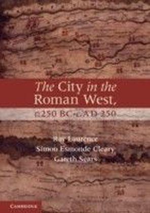 City in the Roman West, c.250 BC-c.AD 250