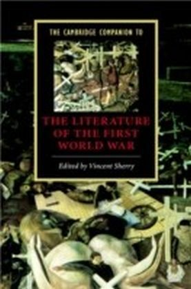 Cambridge Companion to the Literature of the First World War
