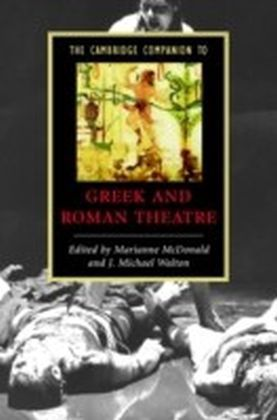 Cambridge Companion to Greek and Roman Theatre