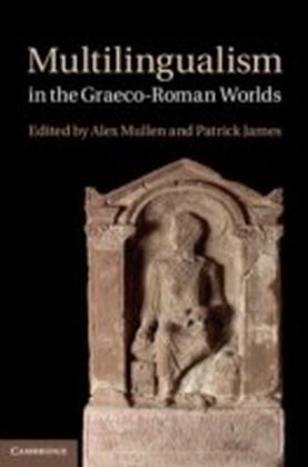 Multilingualism in the Graeco-Roman Worlds