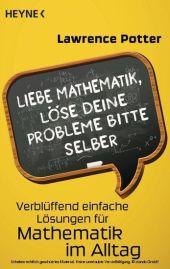 Liebe Mathematik, löse deine Probleme bitte selber