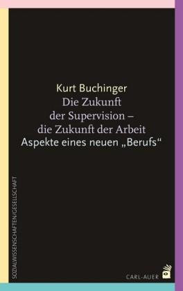 Die Zukunft der Supervision - Die Zukunft der Arbeit