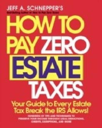 How To Pay Zero Estate Taxes