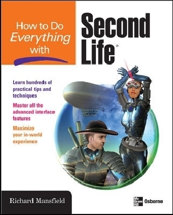 How to Do Everything with Second Life-