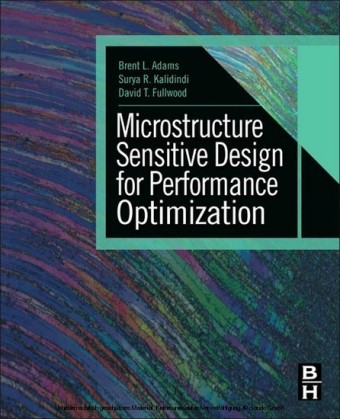 Microstructure Sensitive Design for Performance Optimization