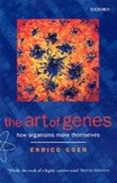 Art of Genes How Organisms Make Themselves