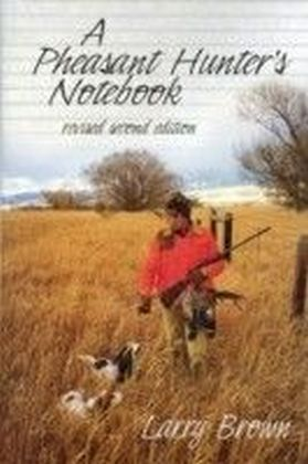 Pheasant Hunter's Notebook