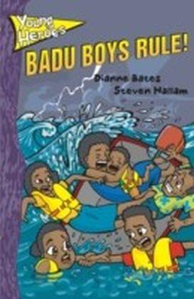 Badu Boys Rule!