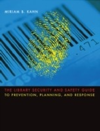 Library Security and Safety Guide to Prevention, Planning, and Response