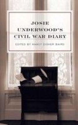 Josie Underwood's Civil War Diary