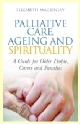 Palliative Care, Ageing and Spirituality