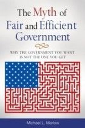 Myth of Fair and Efficient Government