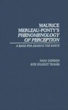 Maurice Merleau-Ponty's Phenomenology of Perception